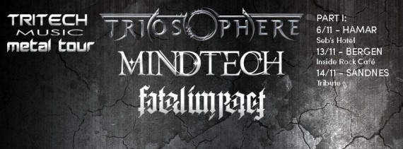 Triosphere will hit the road in November with Mindtech and Fatal Impact.